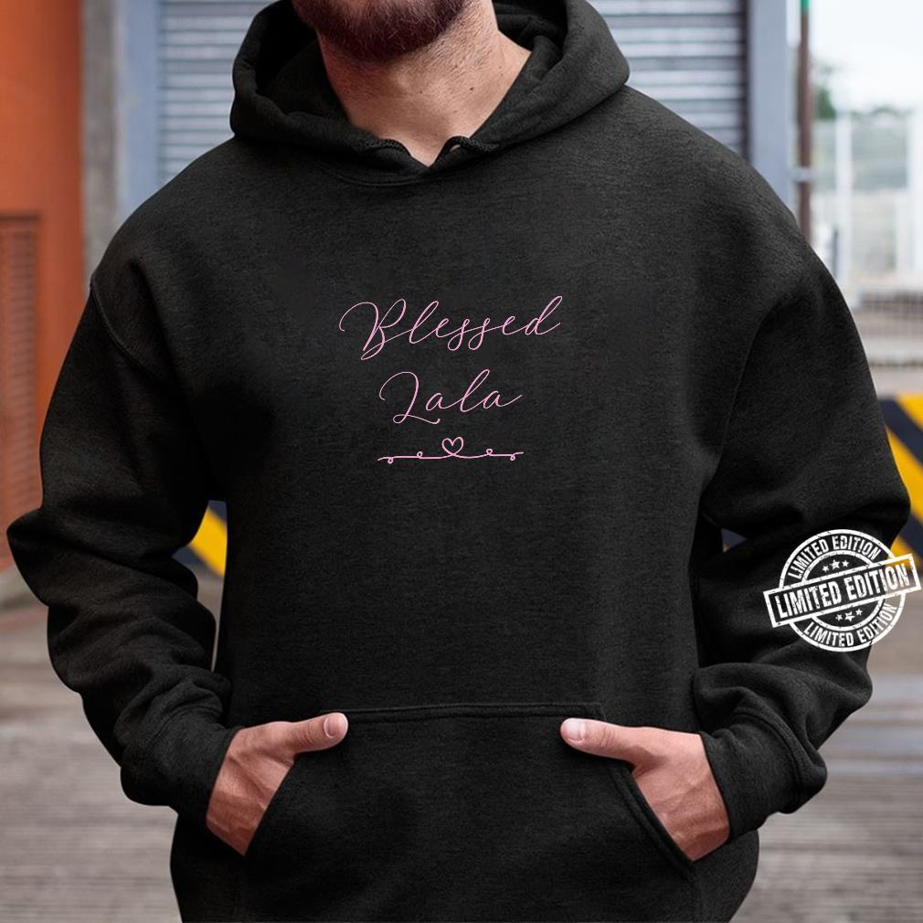 Blessed Lala Shirt hoodie