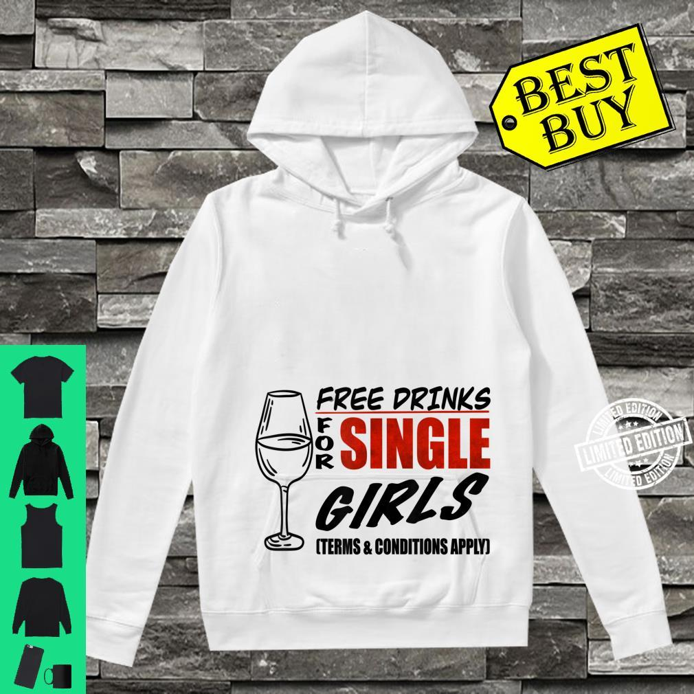 Free drinks for single girls, Terms and conditions apply Shirt hoodie