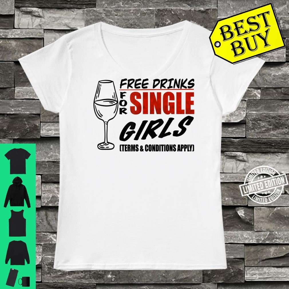 Free drinks for single girls, Terms and conditions apply Shirt ladies tee