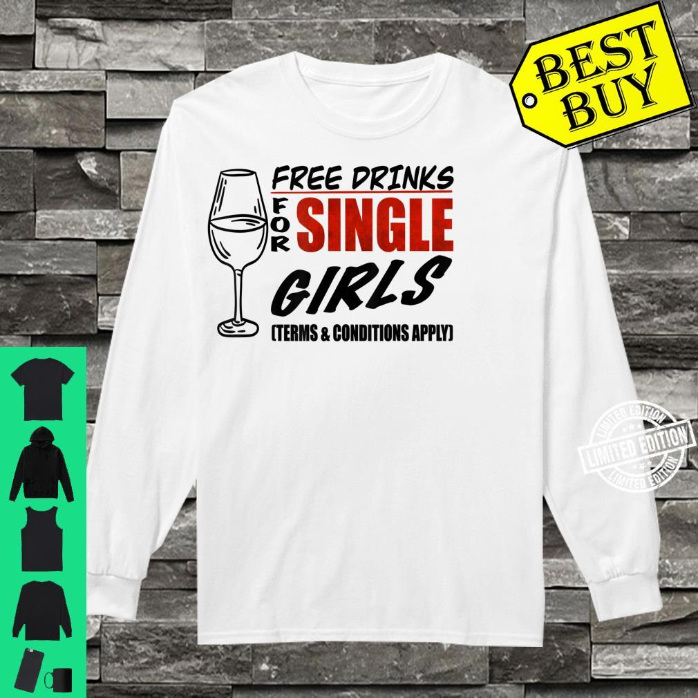 Free drinks for single girls, Terms and conditions apply Shirt long sleeved