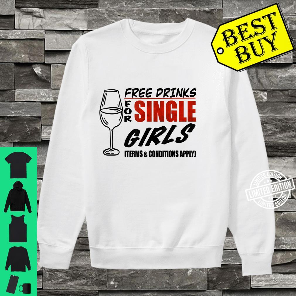 Free drinks for single girls, Terms and conditions apply Shirt sweater