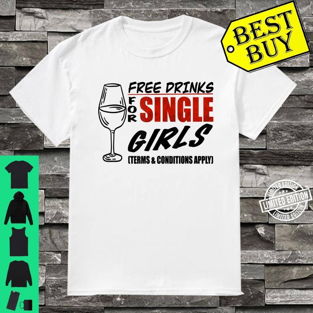 Free drinks for single girls, Terms and conditions apply Shirt