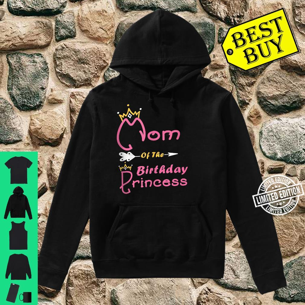 Mom Of The Birthday Princess Girl for Mother Mommy Mama Shirt hoodie