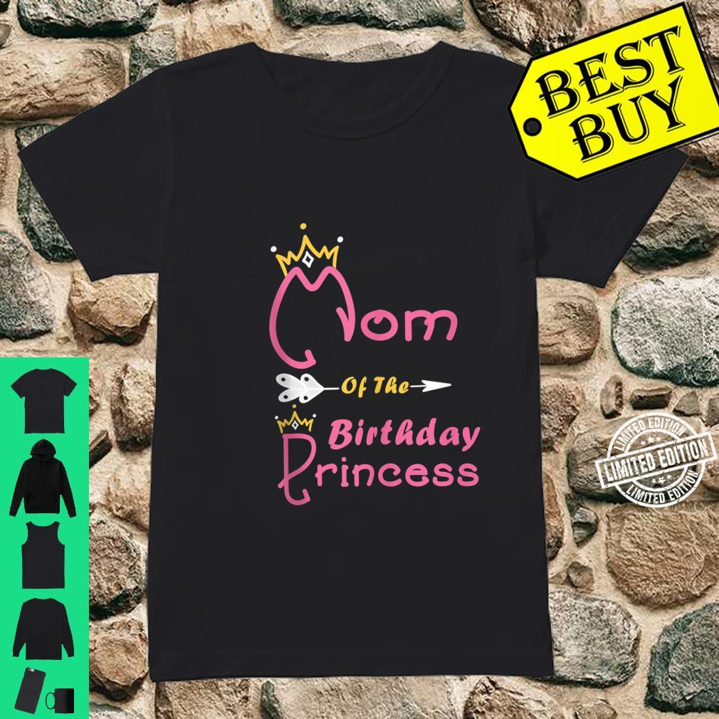 Mom Of The Birthday Princess Girl for Mother Mommy Mama Shirt ladies tee