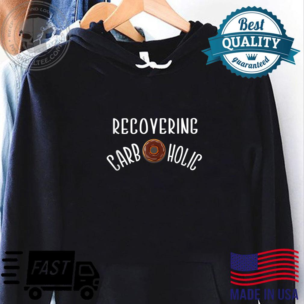 Recovering Carboholic Gym Keto Low Carb Fit Diet Shirt hoodie
