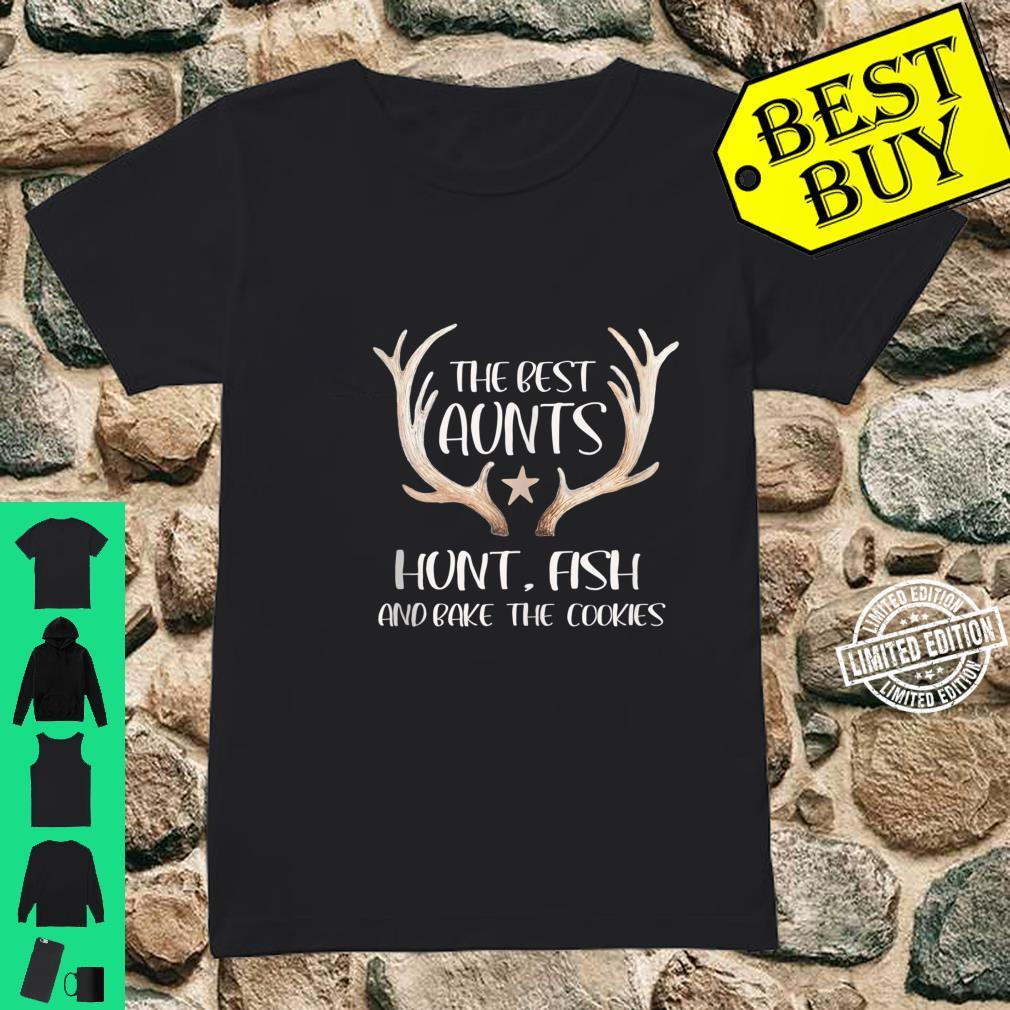 The Best Aunts Hunt Fish and Bake Cookies Shirt ladies tee
