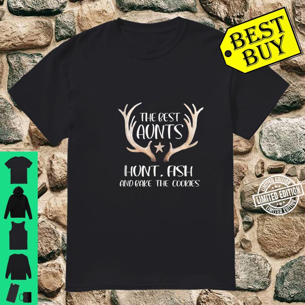 The Best Aunts Hunt Fish and Bake Cookies Shirt
