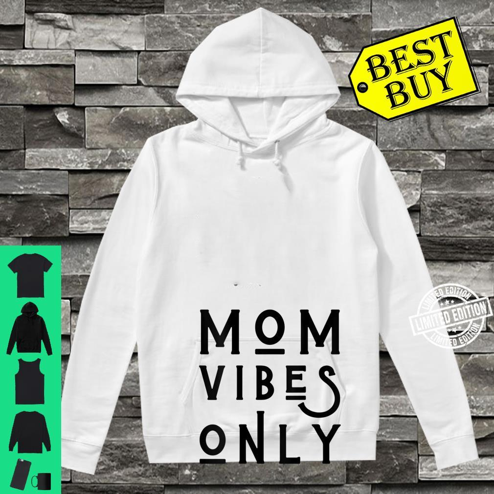 Womens Mom Vibes Only Mother's Day Love Mom Mommy Girls Shirt hoodie