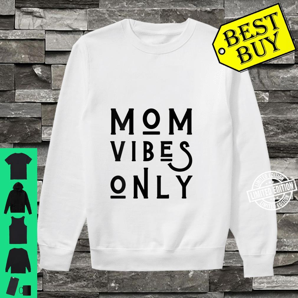 Womens Mom Vibes Only Mother's Day Love Mom Mommy Girls Shirt sweater