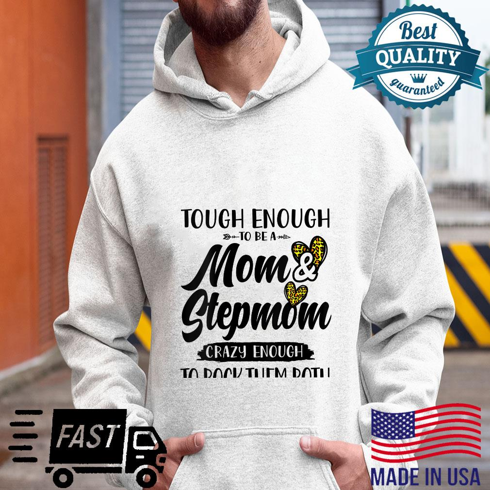 Womens Tough enough to be a mom and Stepmom mother's day cute Shirt hoodie