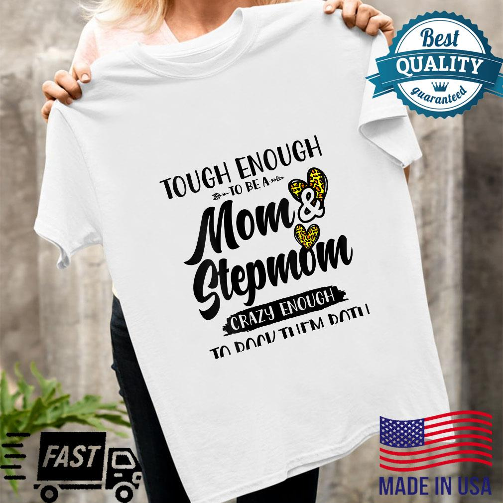 Womens Tough enough to be a mom and Stepmom mother's day cute Shirt ladies tee