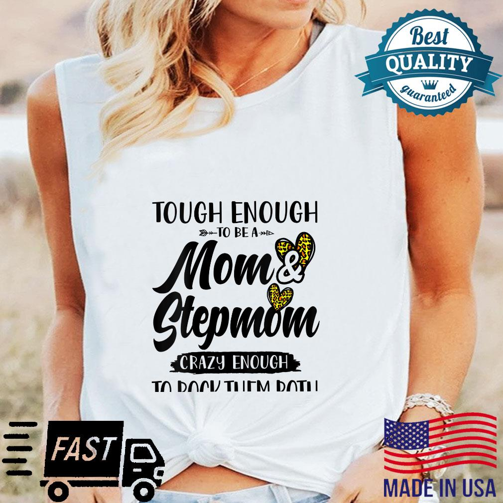 Womens Tough enough to be a mom and Stepmom mother's day cute Shirt long sleeved