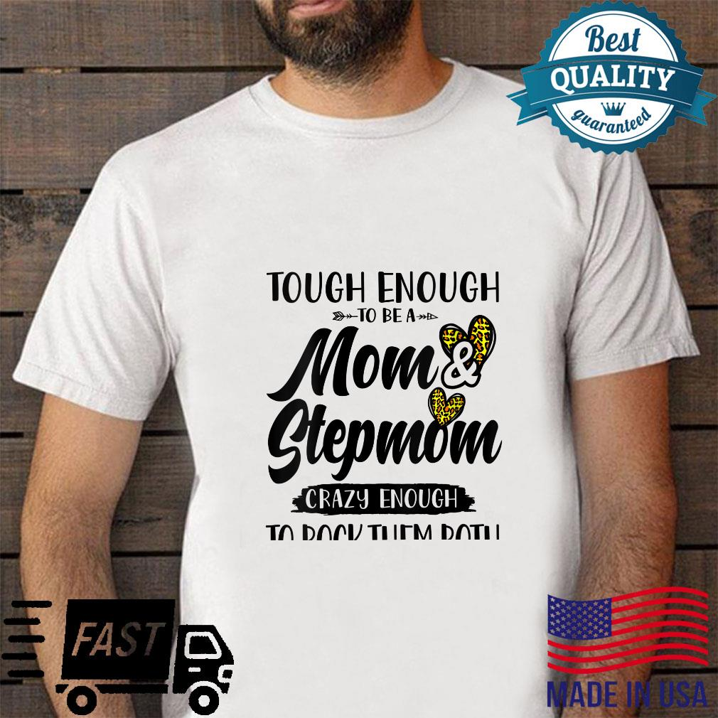 Womens Tough enough to be a mom and Stepmom mother's day cute Shirt