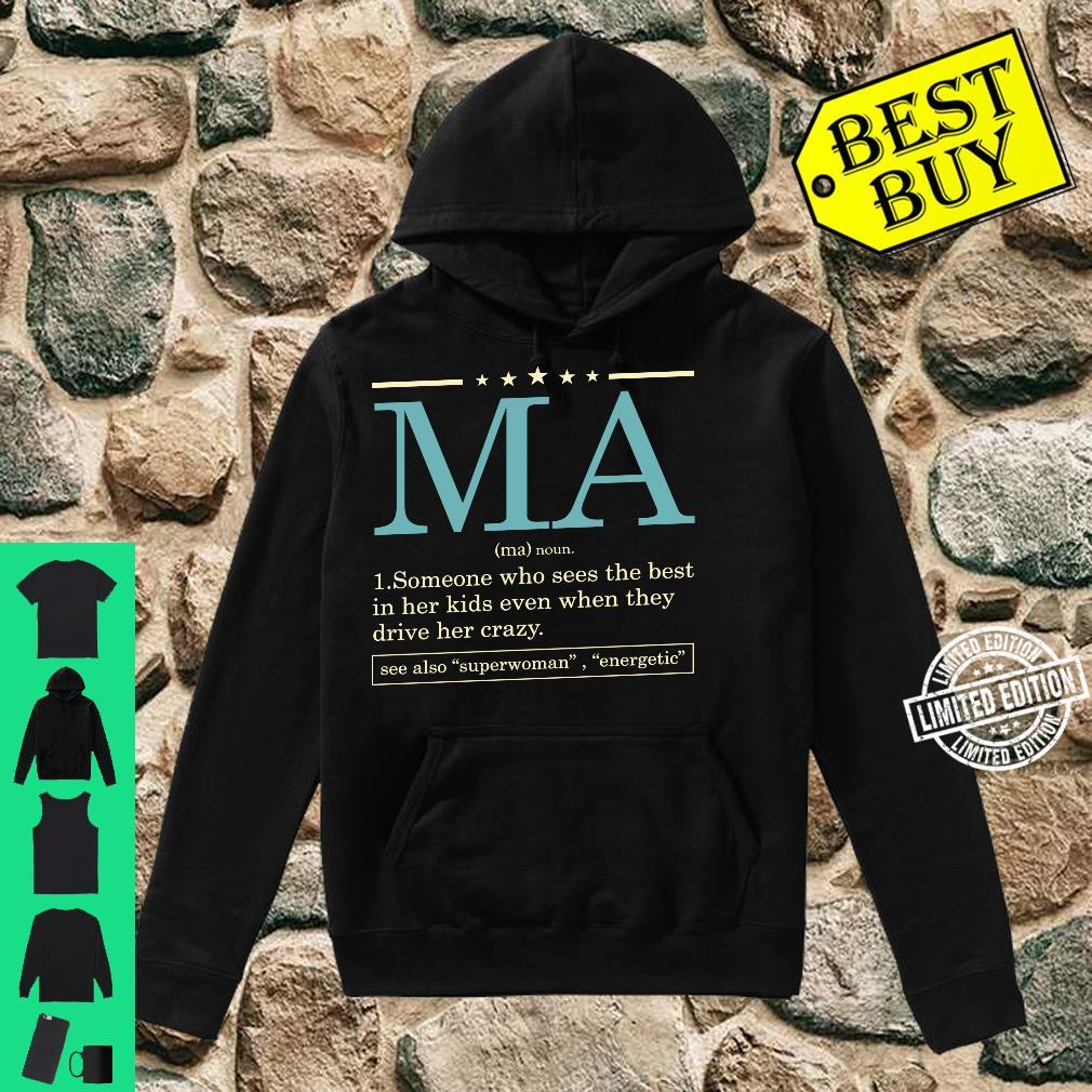 Funny MA definition Mother's day for Mom or Grandma Shirt hoodie