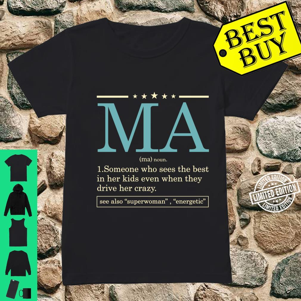 Funny MA definition Mother's day for Mom or Grandma Shirt ladies tee