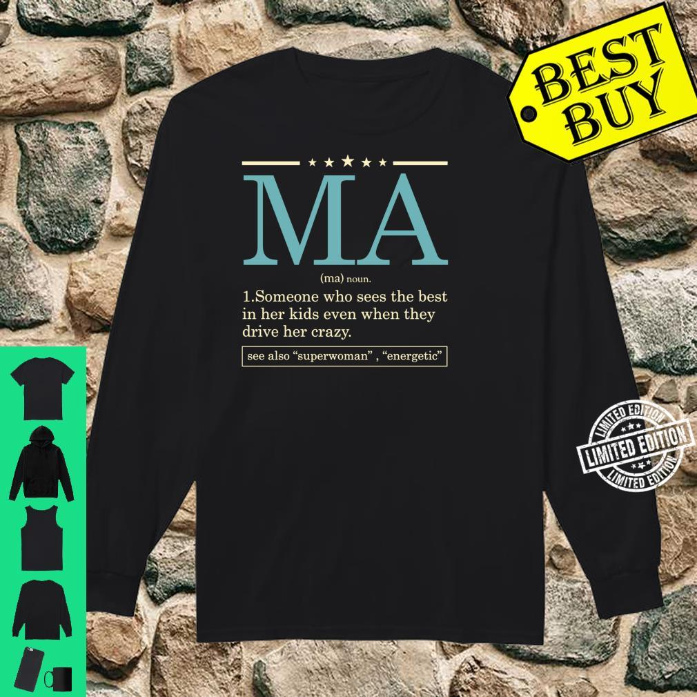 Funny MA definition Mother's day for Mom or Grandma Shirt long sleeved