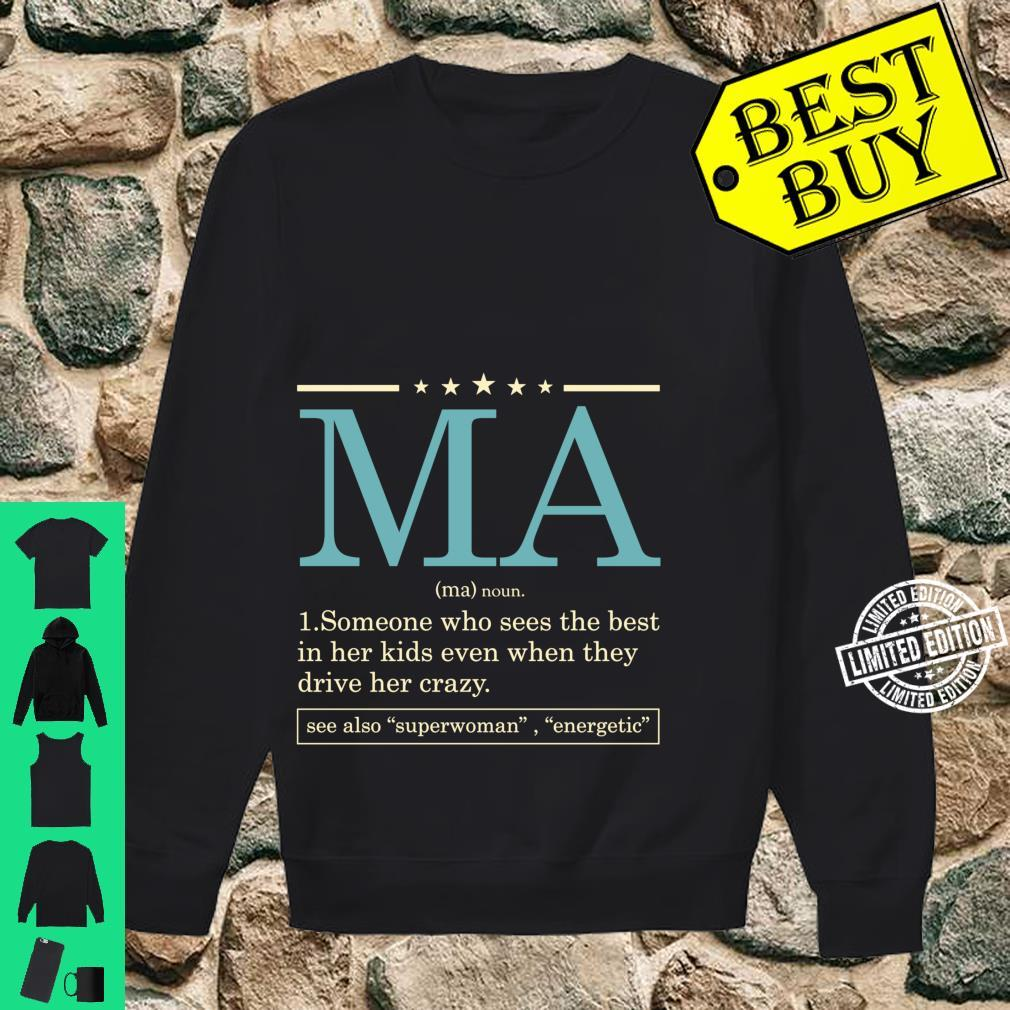 Funny MA definition Mother's day for Mom or Grandma Shirt sweater