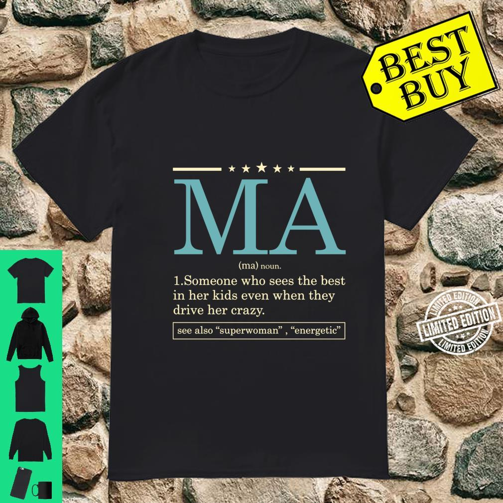 Funny MA definition Mother's day for Mom or Grandma Shirt