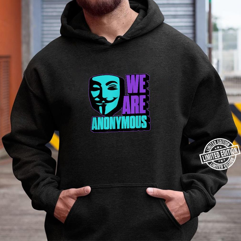We Are Anonymous Internet Hacker Mask Shirt